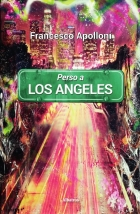 Perso a Los Angeles -  Francesco Apolloni - Bookstore