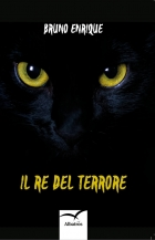 IL RE DEL TERRORE - BRUNO ENRIQUE - Bookstore