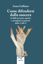 Come difendersi dalla suocera - Anna Galliano - Bookstore