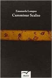 Camminar scalzo - Emanuela Lampus - Bookstore