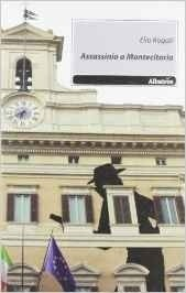 Assassinio a Montecitorio - Elio Rogati - Bookstore
